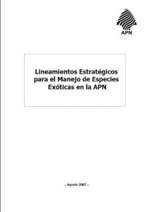 Lineamientos estratégicos para el manejo de especies exóticas en la APN
