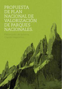 propuesta plan nacional de valorizacion de los parques nacionales de Argentina