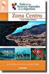 Guía de las Reservas Naturales de la Argentina -Zona Centro-