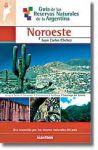 Guía de las Reservas Naturales de la Argentina -Noroeste-